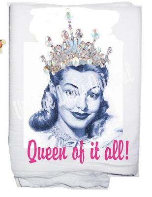 Queen of everything  tea towel